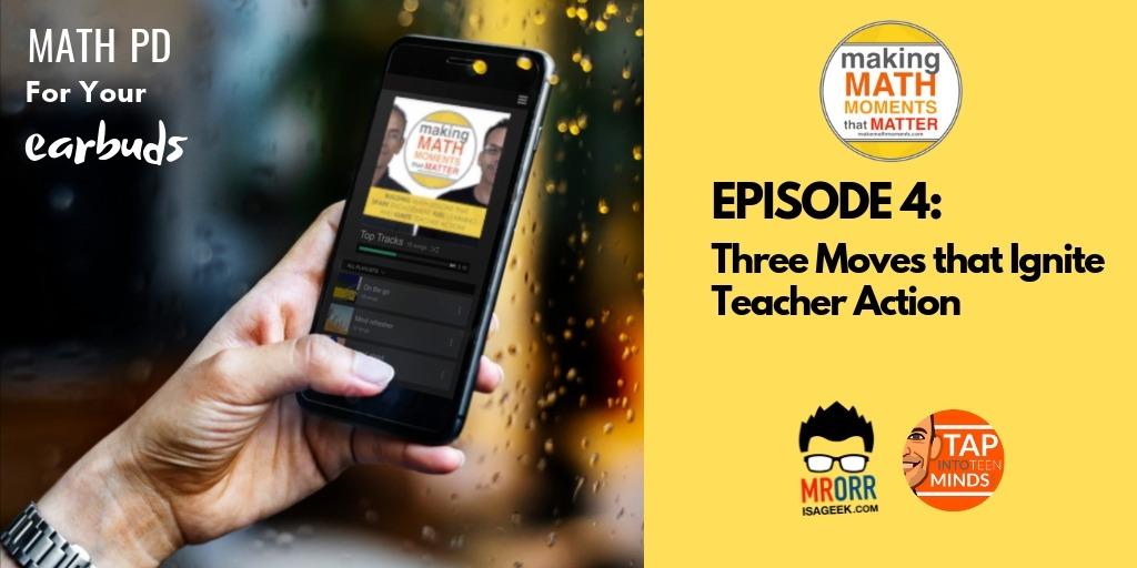 Episode 4: Three Moves that Ignite Teacher Action