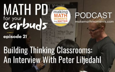Episode #21: The Thinking Classroom: An interview with Peter Liljedahl