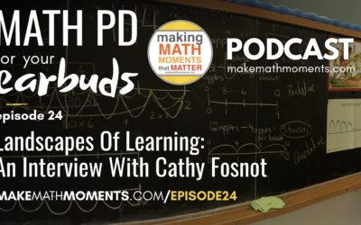 Episode #24: Landscapes of Learning : An Interview With Cathy Fosnot