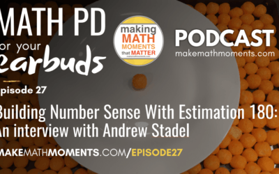 Episode #27: Building Number Sense With Estimation 180 – An interview with Andrew Stadel