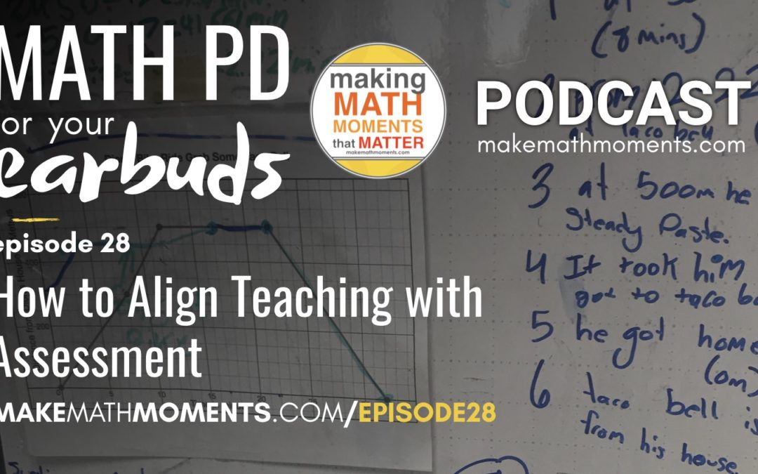 Episode #28: How to Align Assessment with Teaching? A Math Mentoring Moment with Nathan Vaillancourt