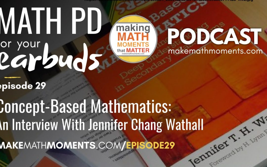 Episode #29: Concept-Based Mathematics: An interview With Jennifer Chang Wathall