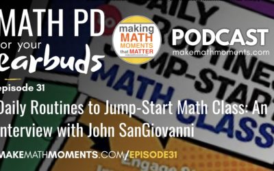 Episode #31 Daily Routines to Jump-Start Math Class: An Interview with John SanGiovanni