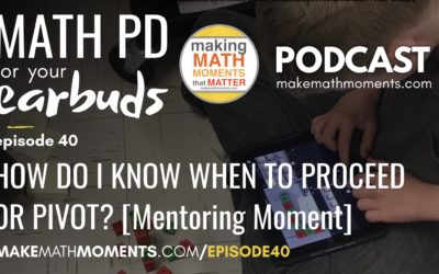 Episode #40: How Do I Know When To Proceed Or Pivot My Plan? – [Math Mentoring Moment]