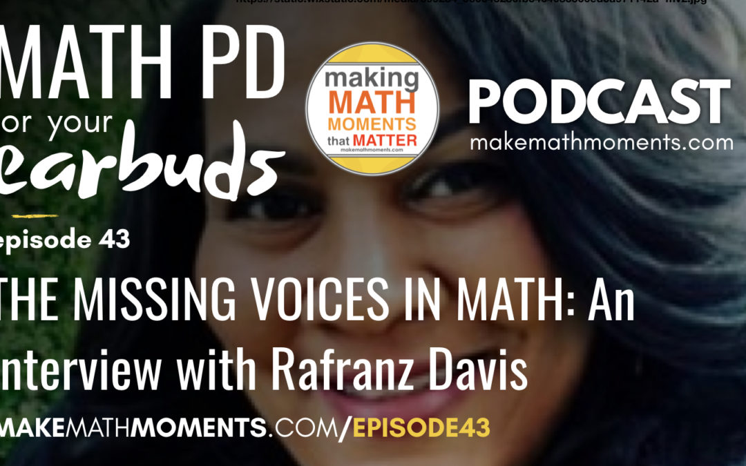 Episode #43 The Missing Voices In Math: An interview With Rafranz Davis