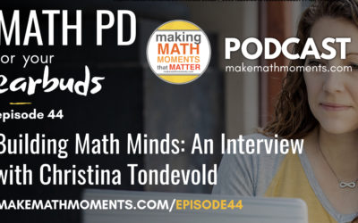Episode #44 – Building Math Minds: An Interview with Christina Tondevold
