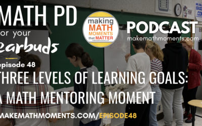 Episode #48: Three Levels of Learning Goals – A Math Mentoring Moment