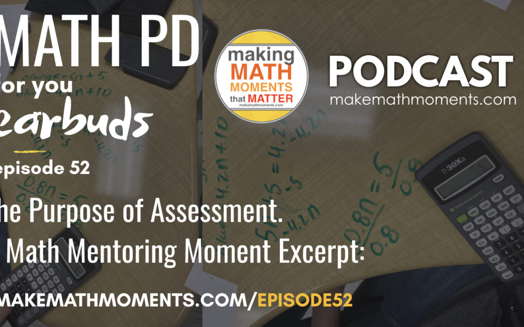 Episode #52 The Purpose of Assessment: A Math Mentoring Moment