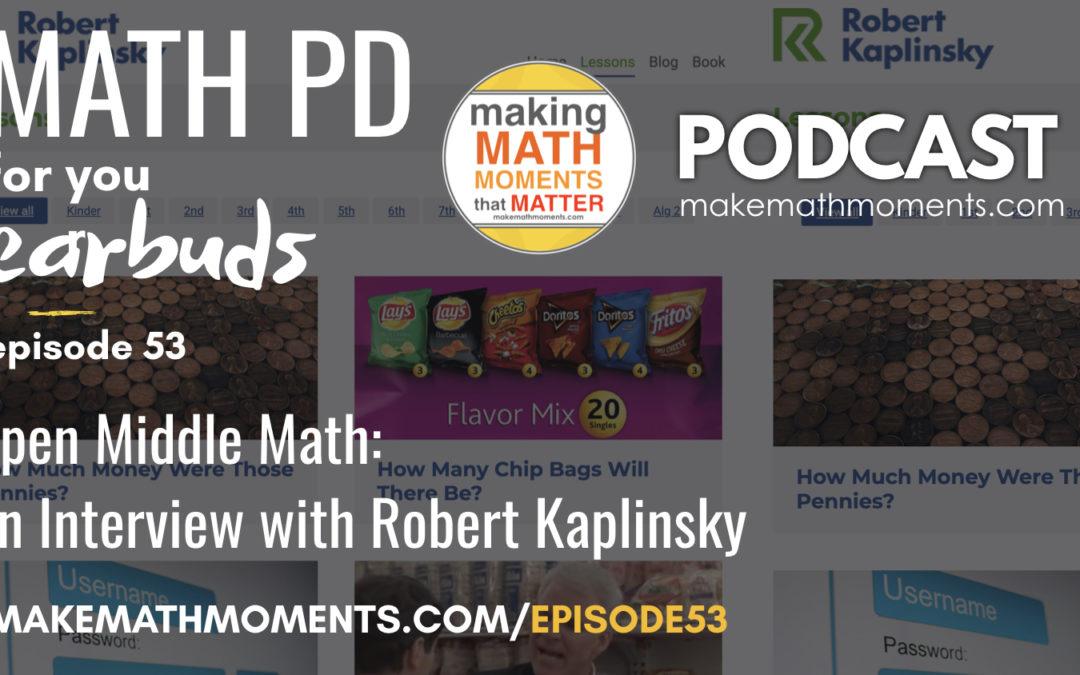 Episode #53 – Open Middle Math: An Interview with Robert Kaplinsky