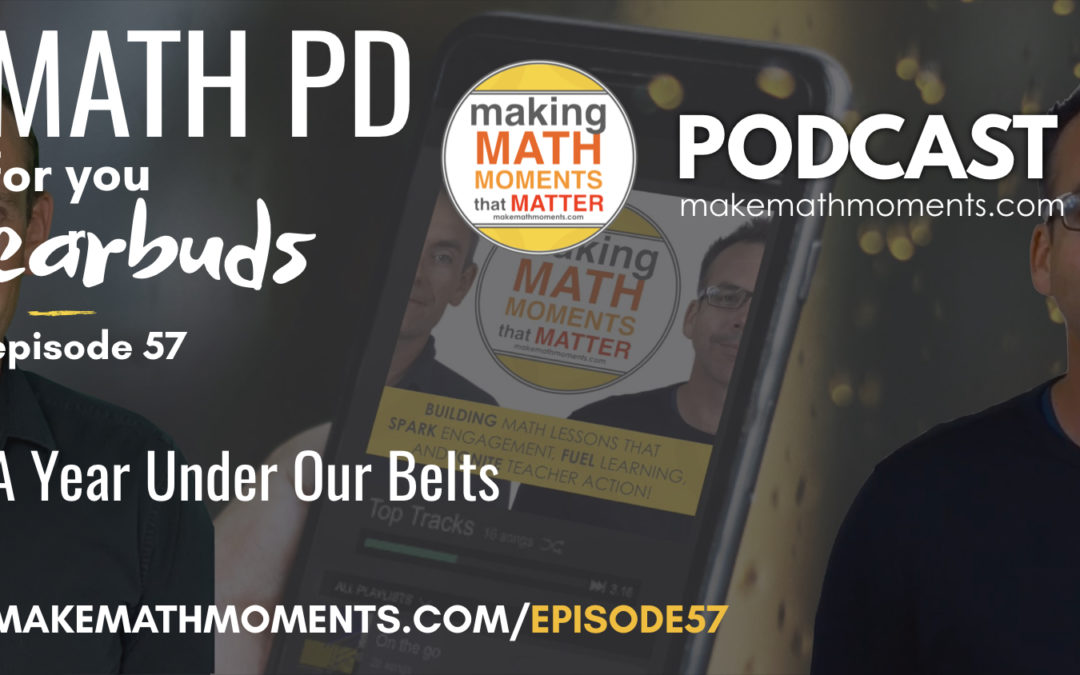 Episode #57 – A Year Under Our Belts