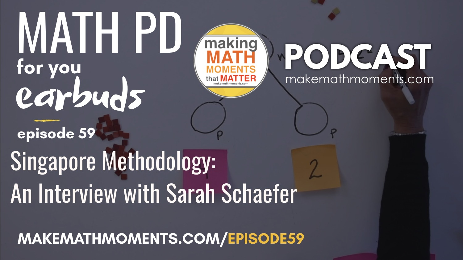 Episode #59: Singapore Methodology: An Interview with Sarah Schaefer