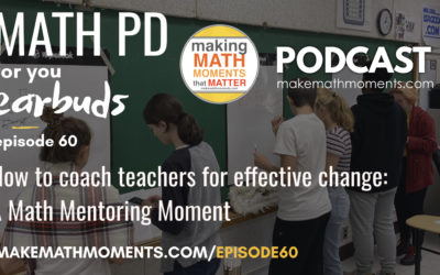 Episode #60 How to coach teachers for effective change: A Math Mentoring Moment