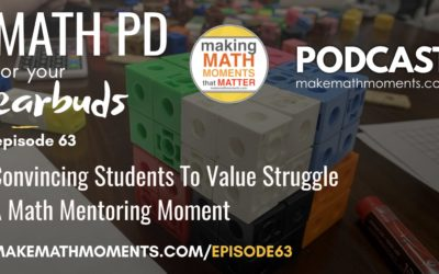 Episode #63: Convincing Students To Value Struggle – A Math Mentoring Moment