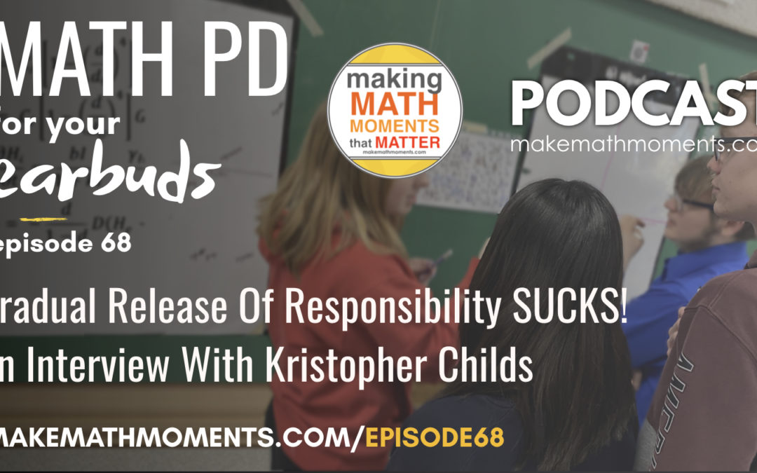 Episode #68: Gradual Release Of Responsibility SUCKS! An Interview With Kristopher Childs