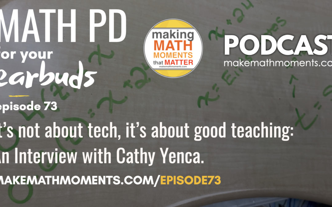Episode #73: It's not about tech, it's about good teaching: An Interview with Cathy Yenca.