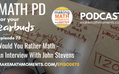 Episode #75: Would You Rather Math – An Interview With John Stevens