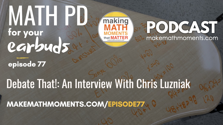 Episode #77: Up For Debate – An Interview With Chris Luzniak