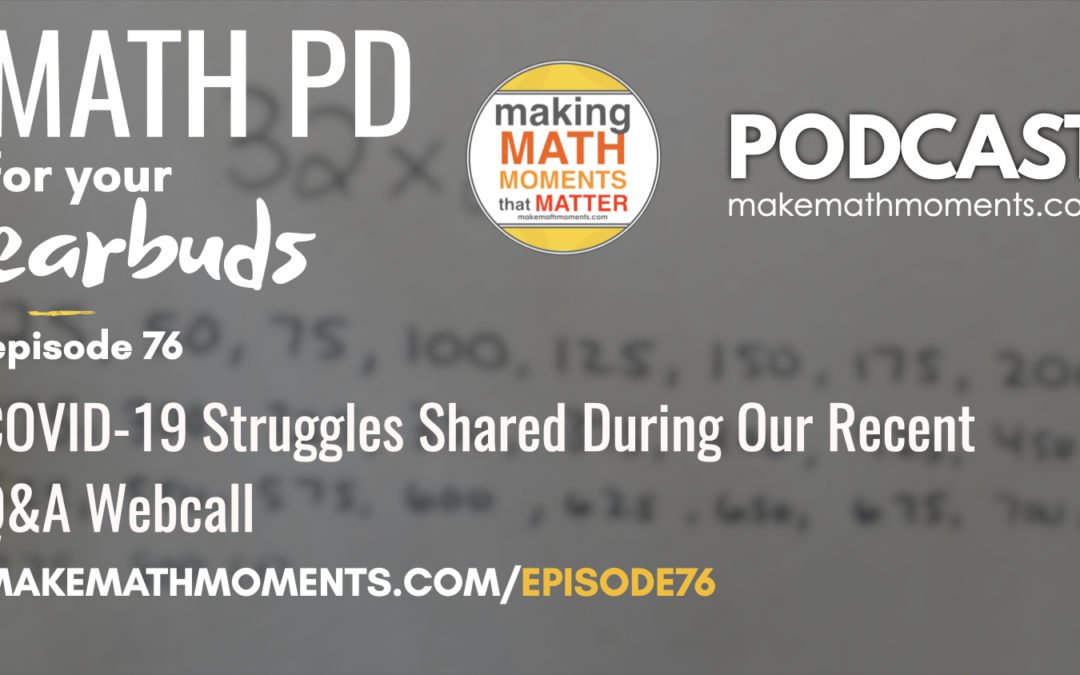 Episode #76: COVID-19 Struggles Shared During Our Recent Q&A Webcall