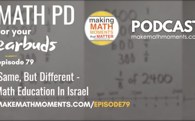 Episode #79: Same, But Different – Math Education In Israel