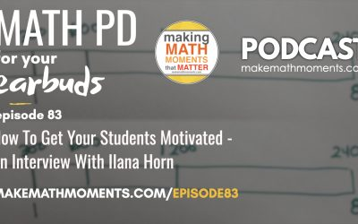 Episode #83: How To Get Your Students Motivated – An Interview With Ilana Horn