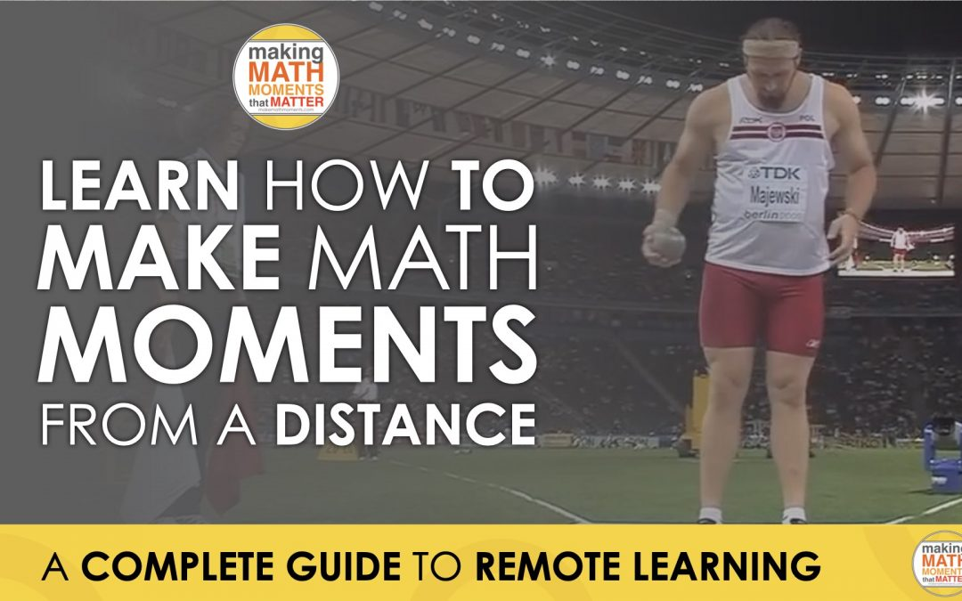 How To Make Math Moments From A Distance