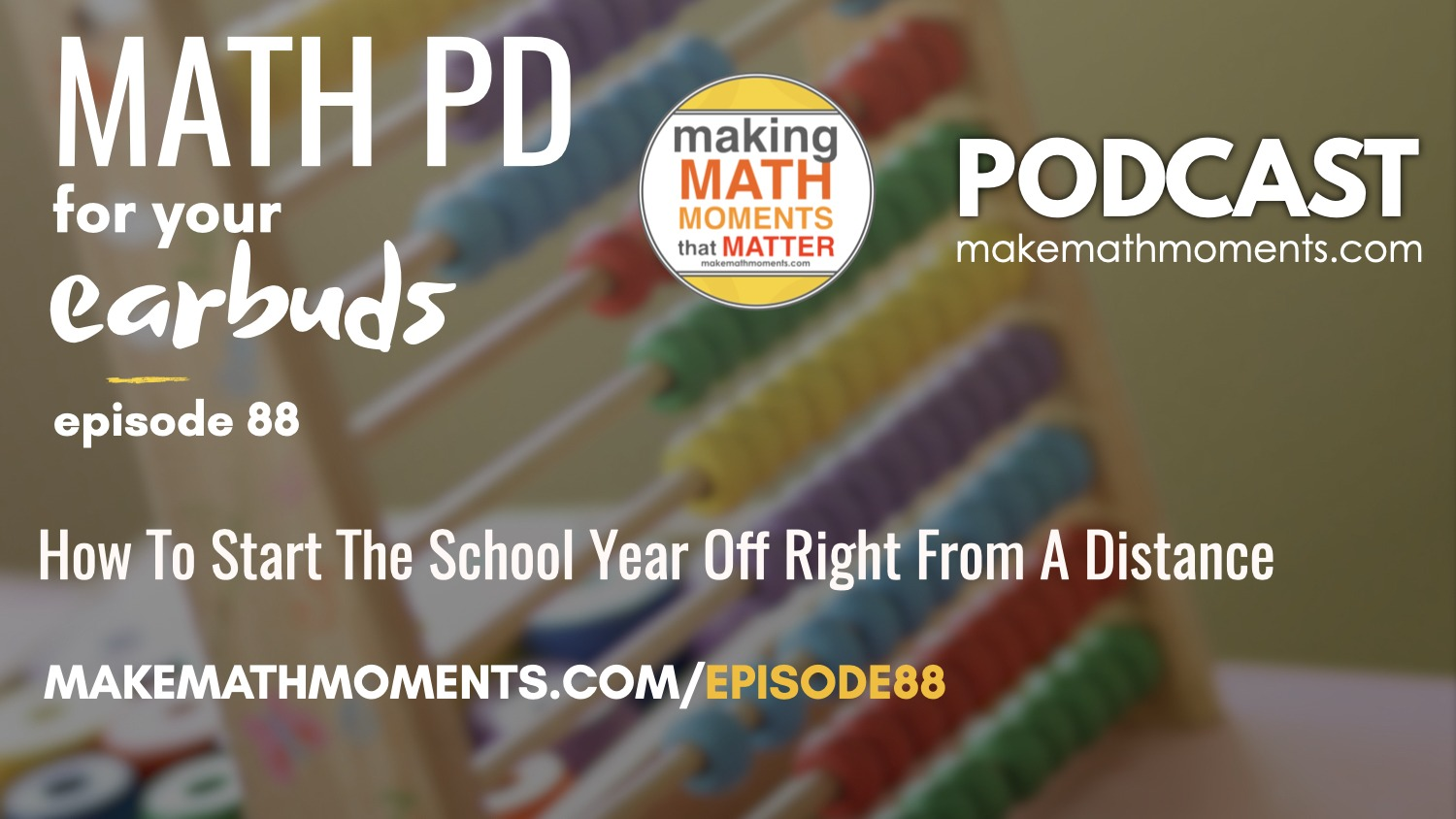 Episode #88 How To Start The School Year Off Right From A Distance