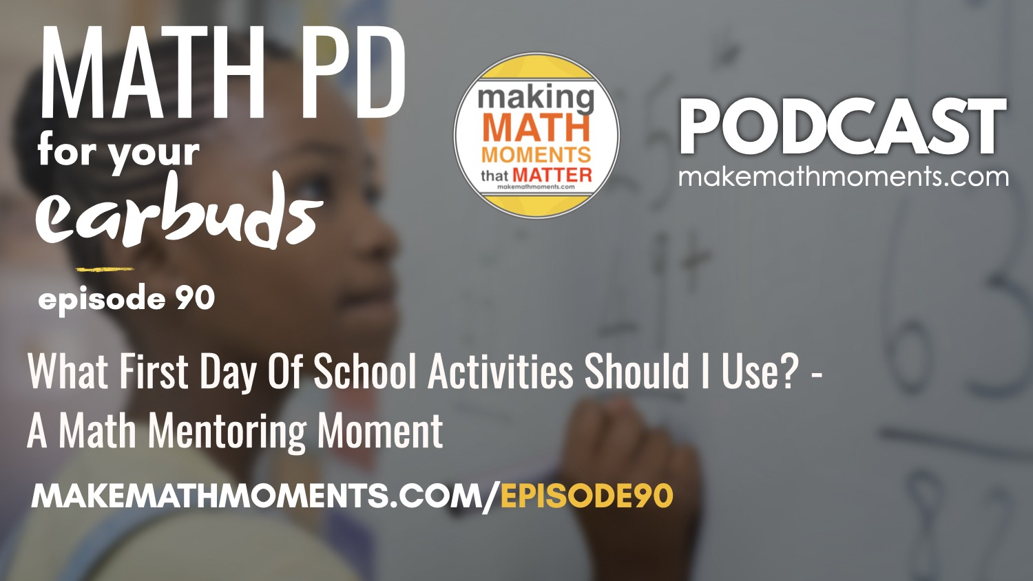Episode #90: What First Day Of School Activities Should I Use? – A Math Mentoring Moment