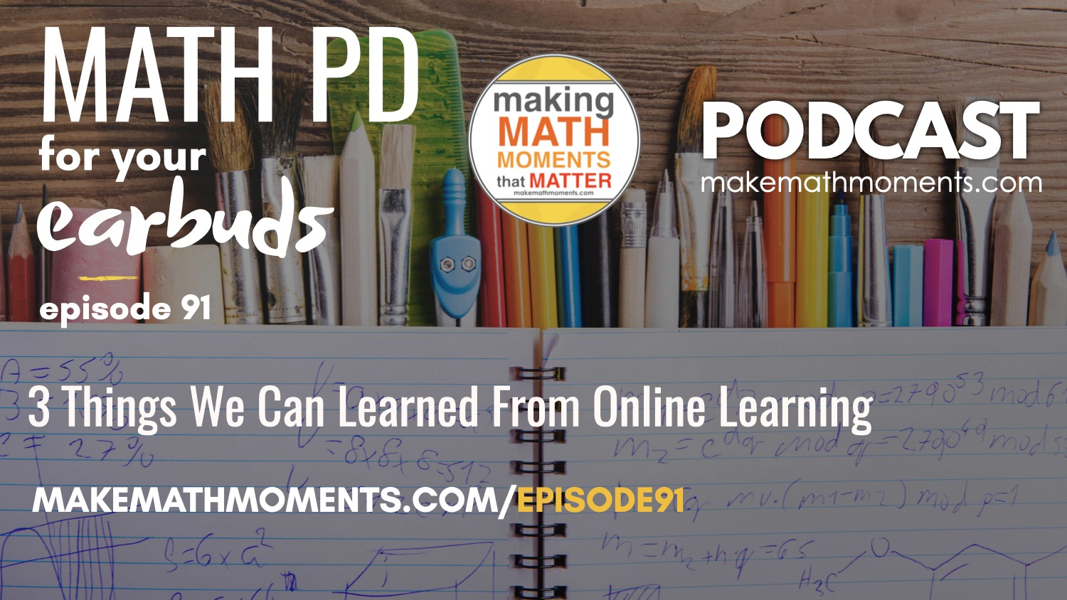 Episode #91: 3 Things We Can Learn From Online Learning