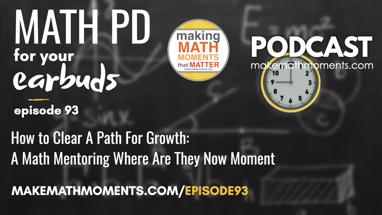 Episode #93: How to Clear A Path For Growth: A Math Mentoring Where Are They Now Moment