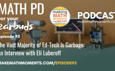 Episode #95: The Vast Majority of Ed-Tech Is Garbage: An Interview with Eli Luberoff