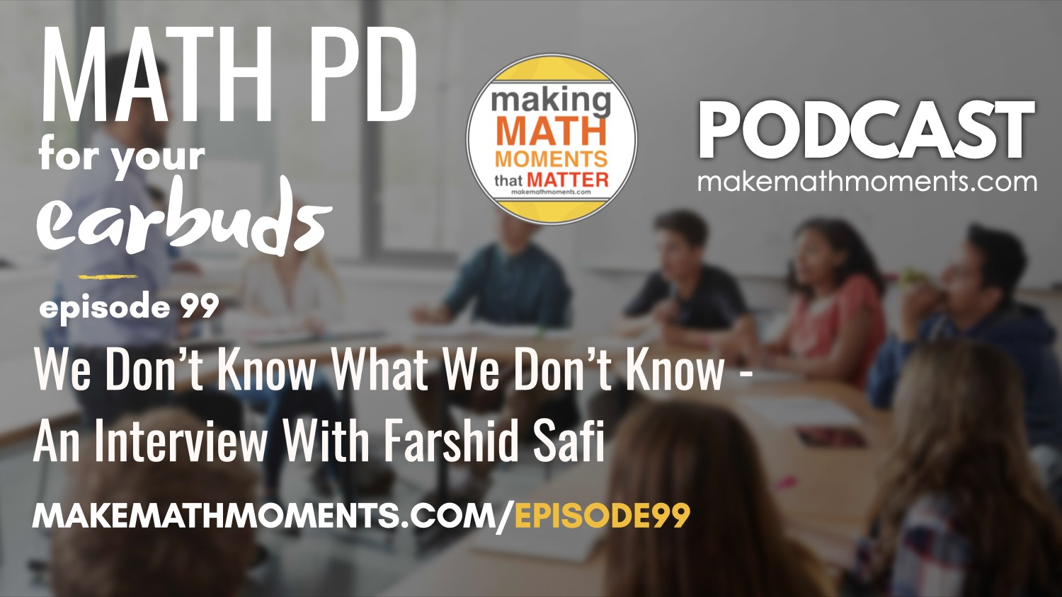 Episode #99: We Don't Know What We Don't Know – An Interview With Farshid Safi