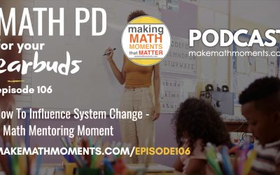 Episode #106: How To Influence System Change – A Math Mentoring Moment