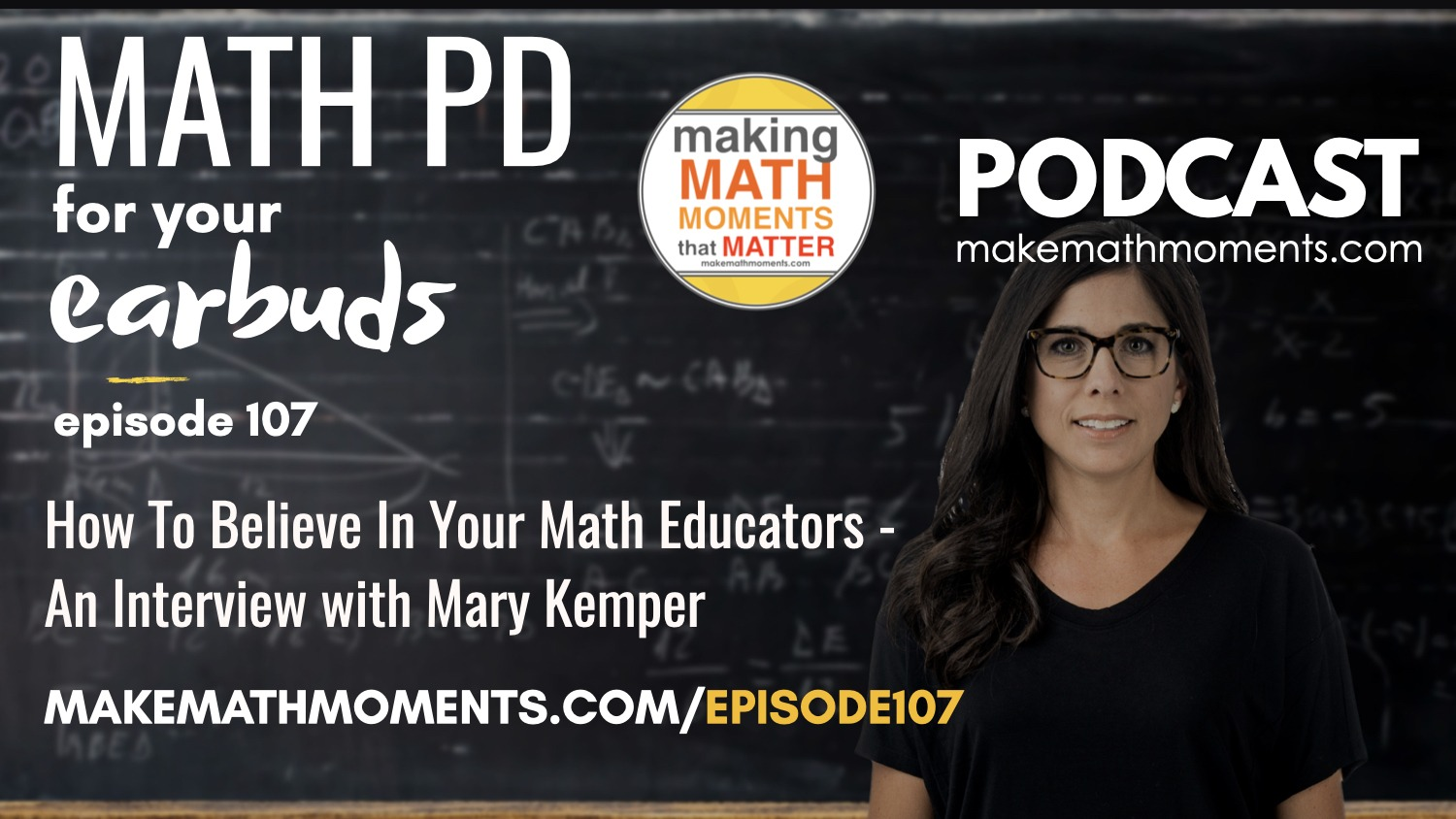 Episode #107: How To Believe In Your Math Educators – An Interview with Mary Kemper