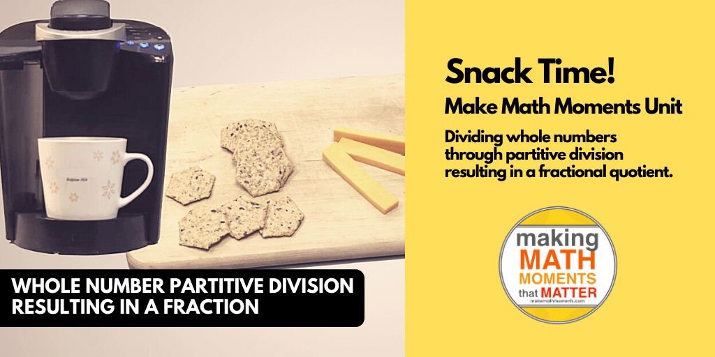 MMM Unit - Snack Time Fractions Unit