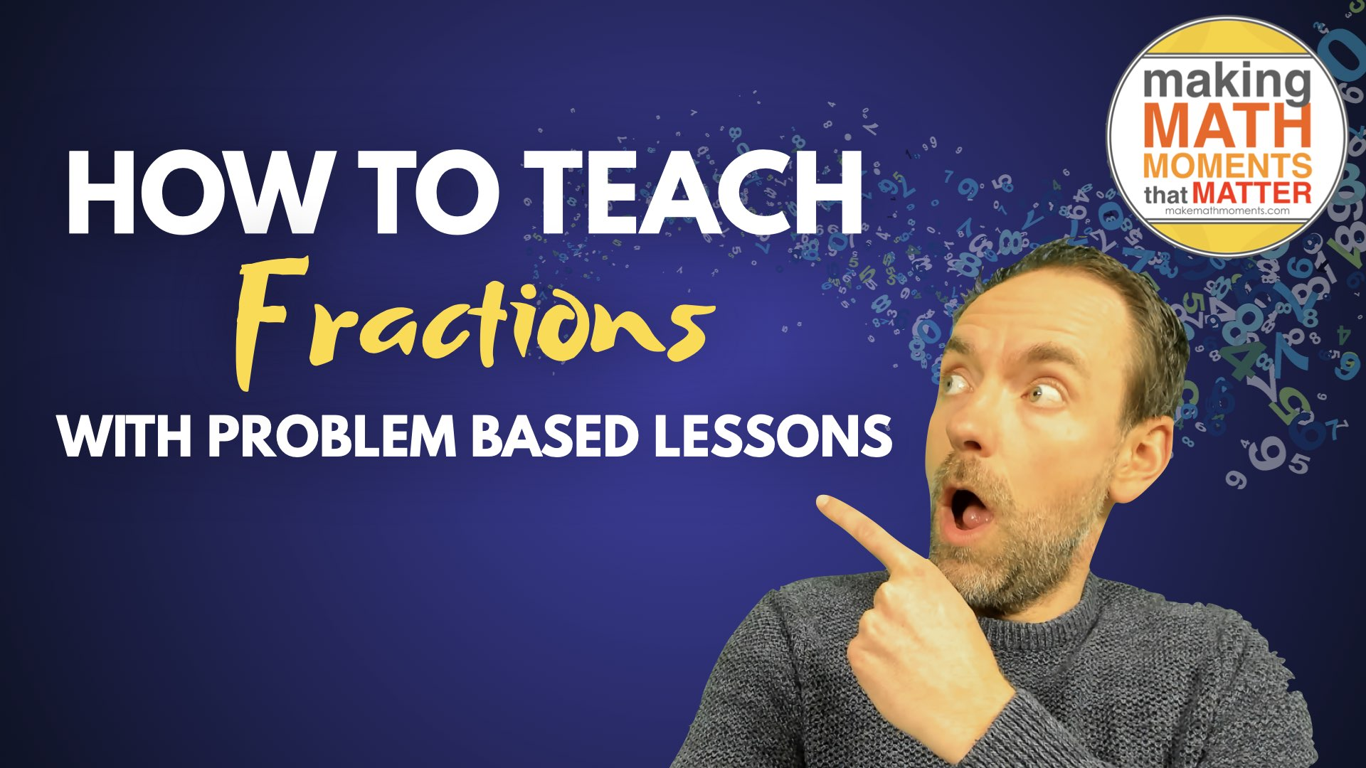 How To Teach Fractions Through Problem Based Lessons