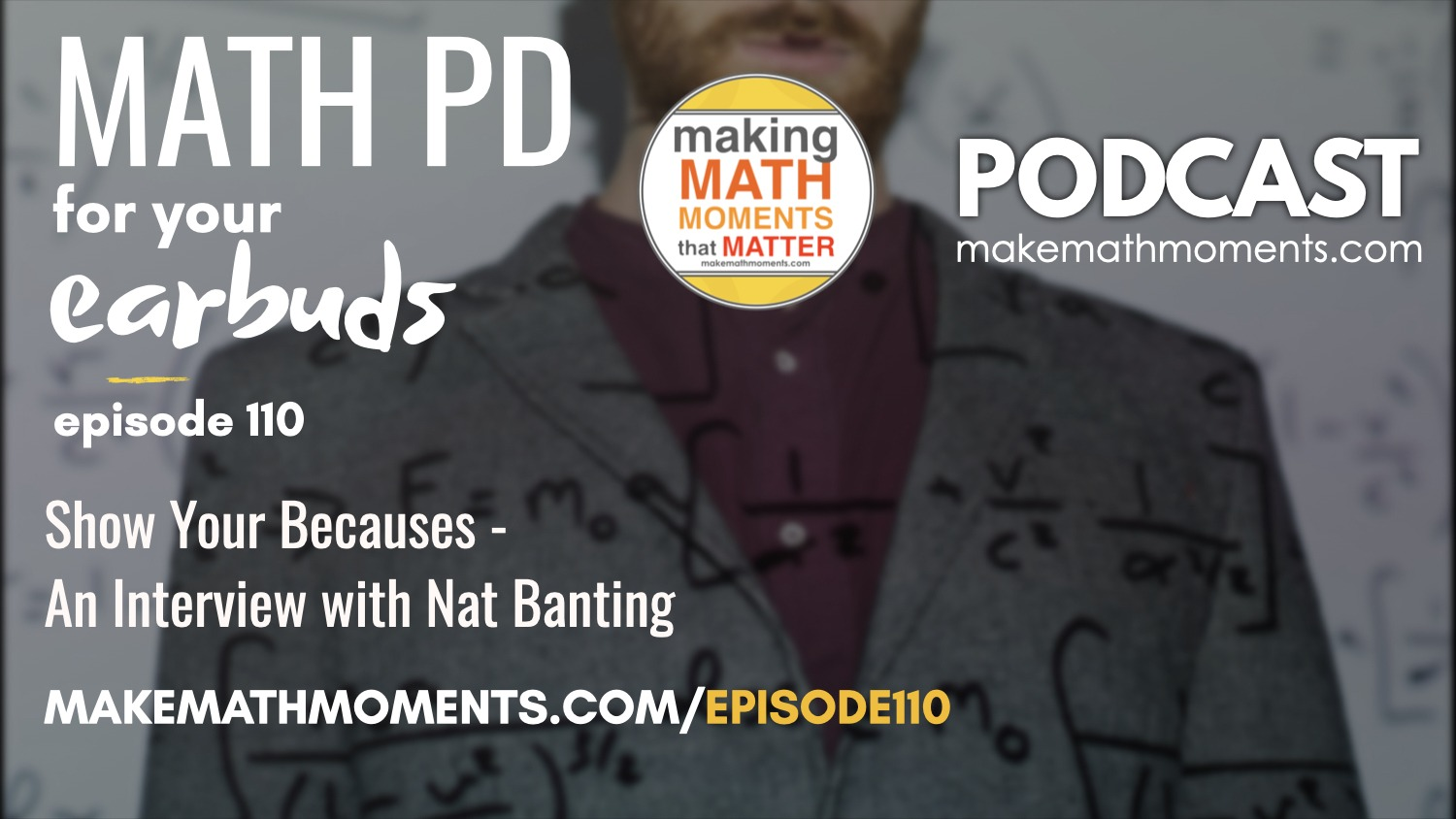 Episode #110: Show Your Becauses – An Interview with Nat Banting