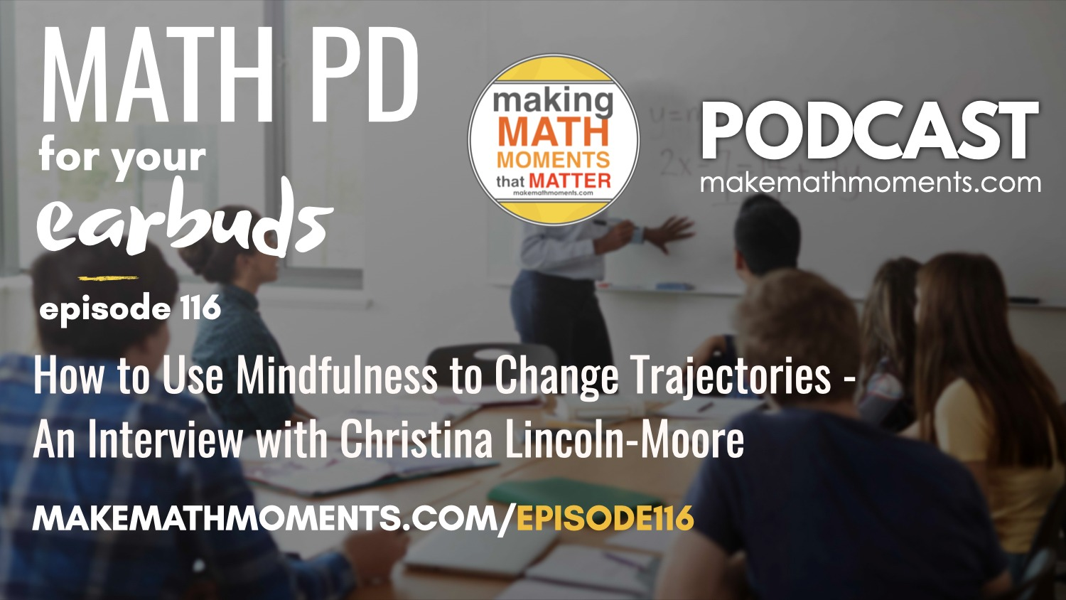 Episode #116: How to Use Mindfulness to Change Trajectories – An Interview with Christina Lincoln-Moore