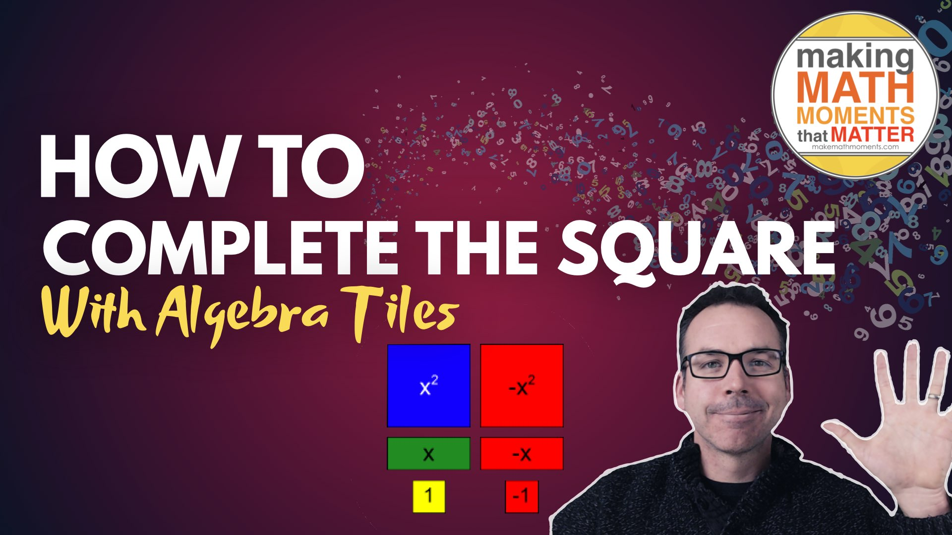 How To Complete The Square using Algebra Tiles