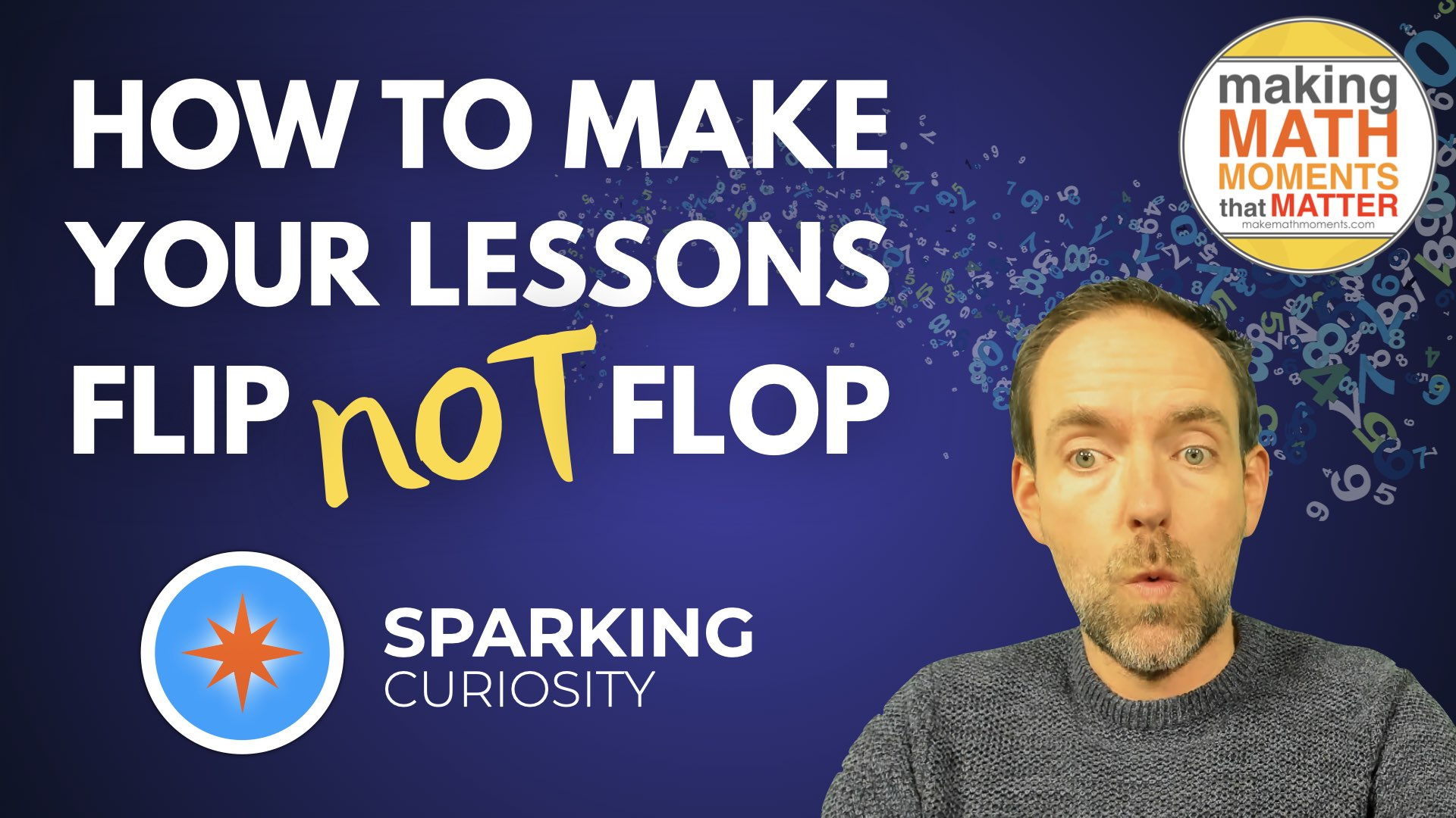 How To Make Your Lessons Flip (Not Flop)