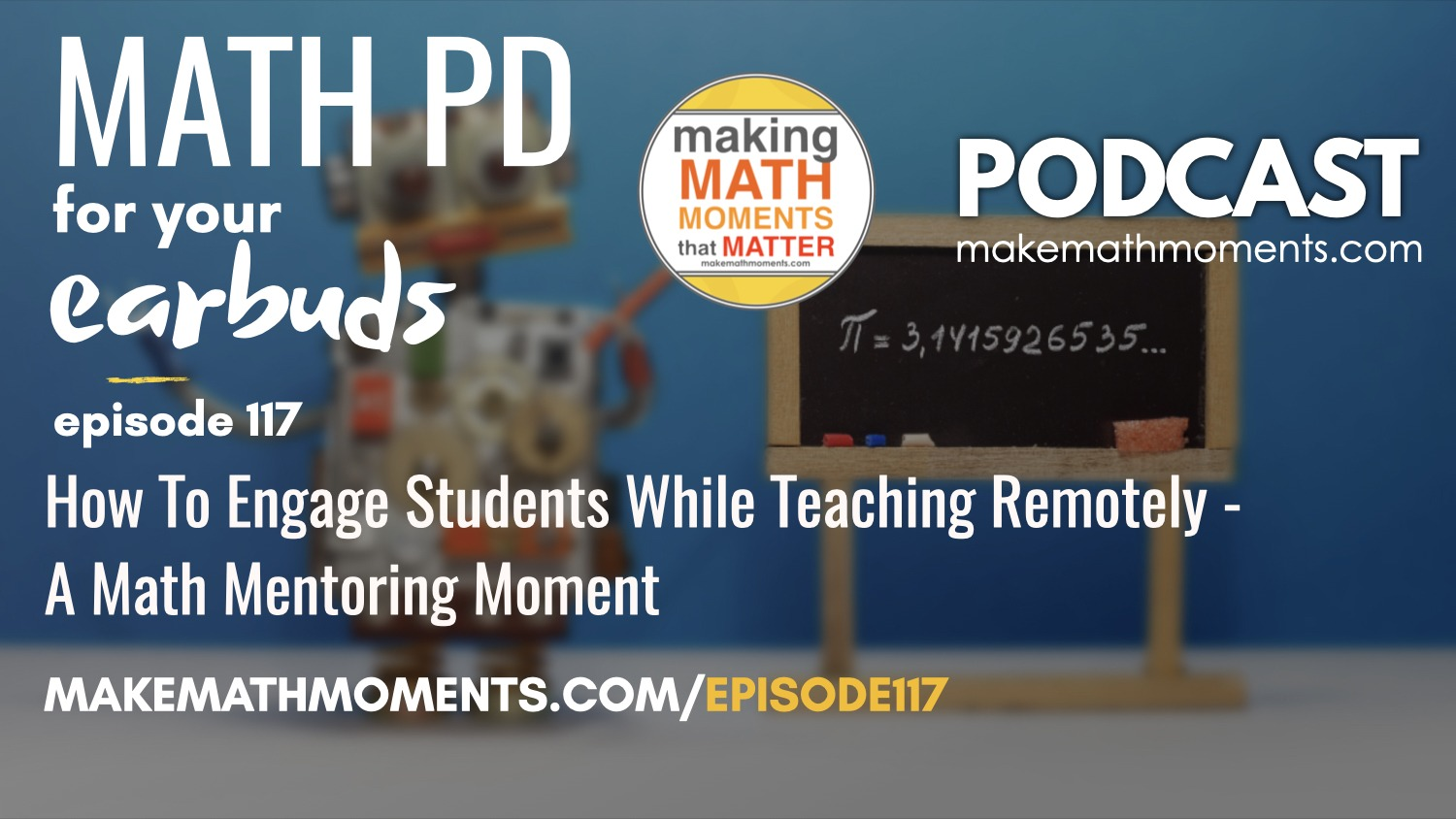 Episode #117: How To Engage Students While Teaching Remotely – A Math Mentoring Moment