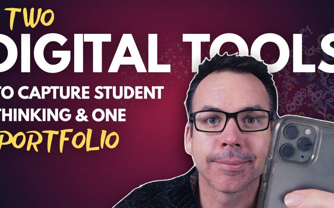 Two Digital Tools To Capture Student Thinking & One Portfolio