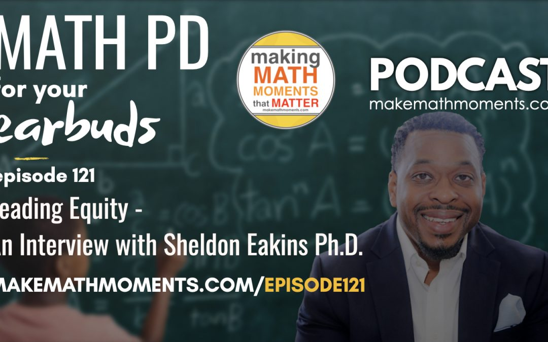 Episode #121: Leading Equity – An Interview with Sheldon Eakins