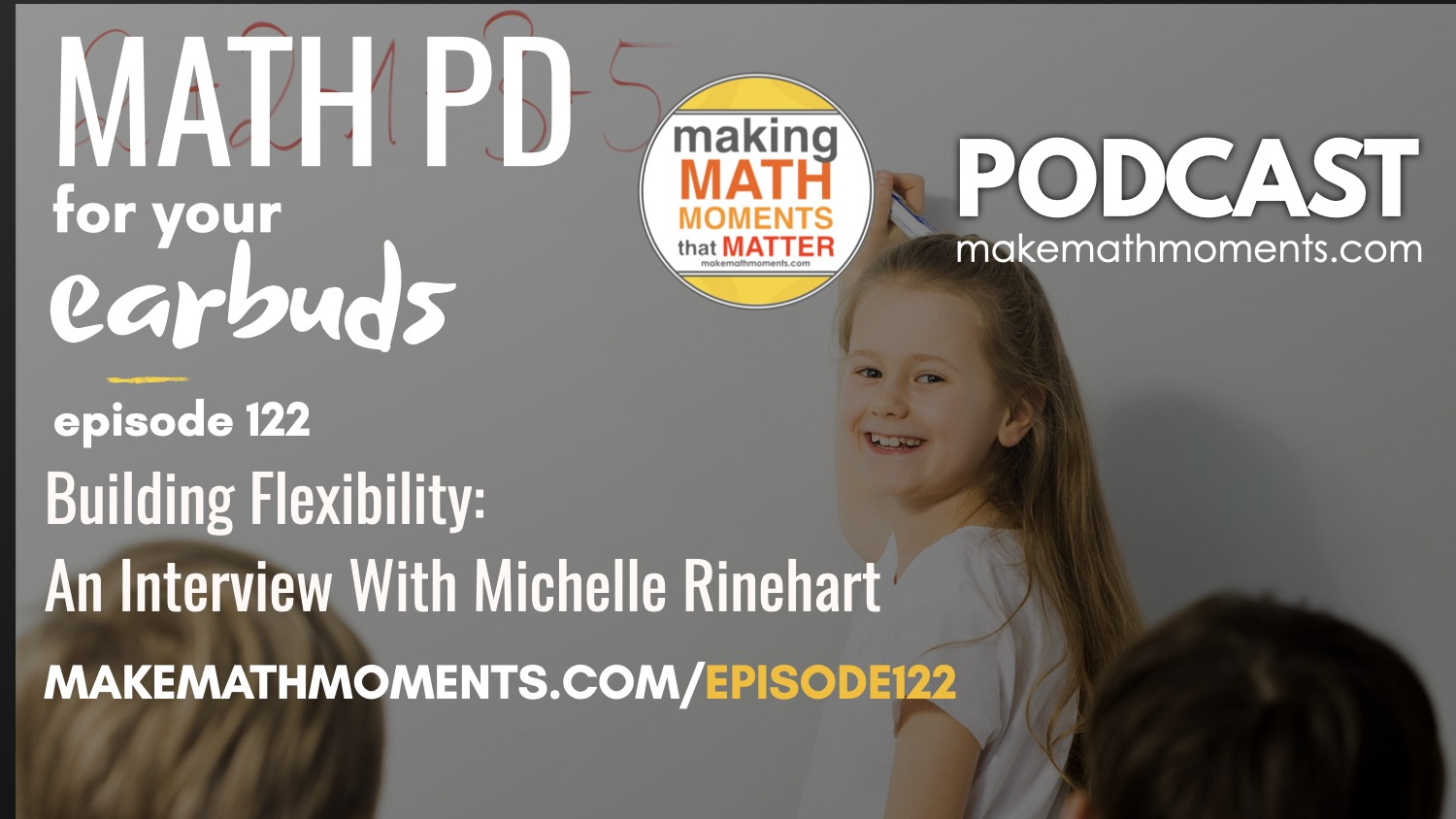 Episode #122: Building Flexibility: An Interview With Michelle Rinehart