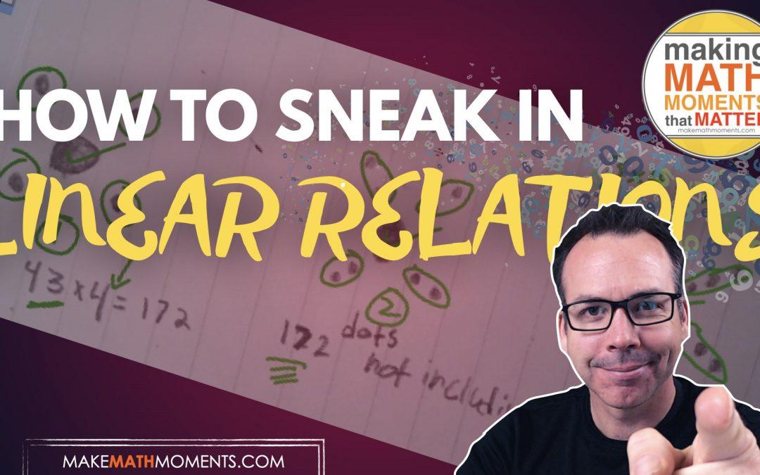 How To Sneak In Linear Relations in Algebra Class
