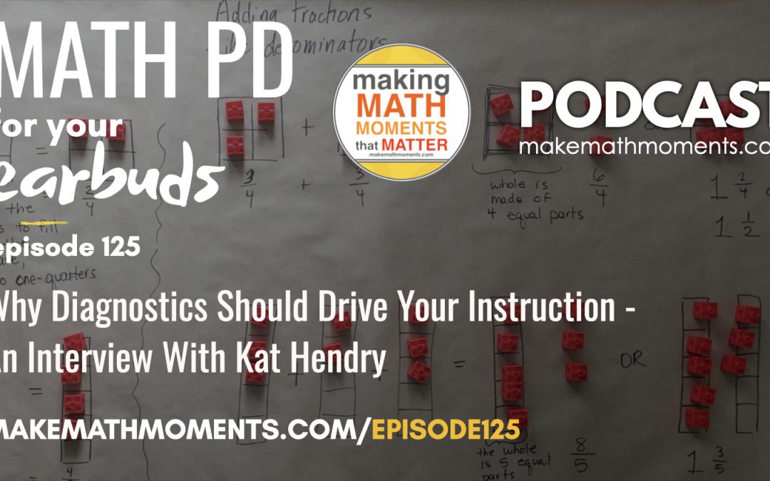 Episode #125: Why Diagnostics Should Drive Your Instruction – An Interview With Kat Hendry