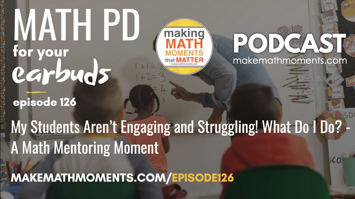 Episode #126: My Students Aren't Engaging and Struggling! What Do I Do? – A Math Mentoring Moment