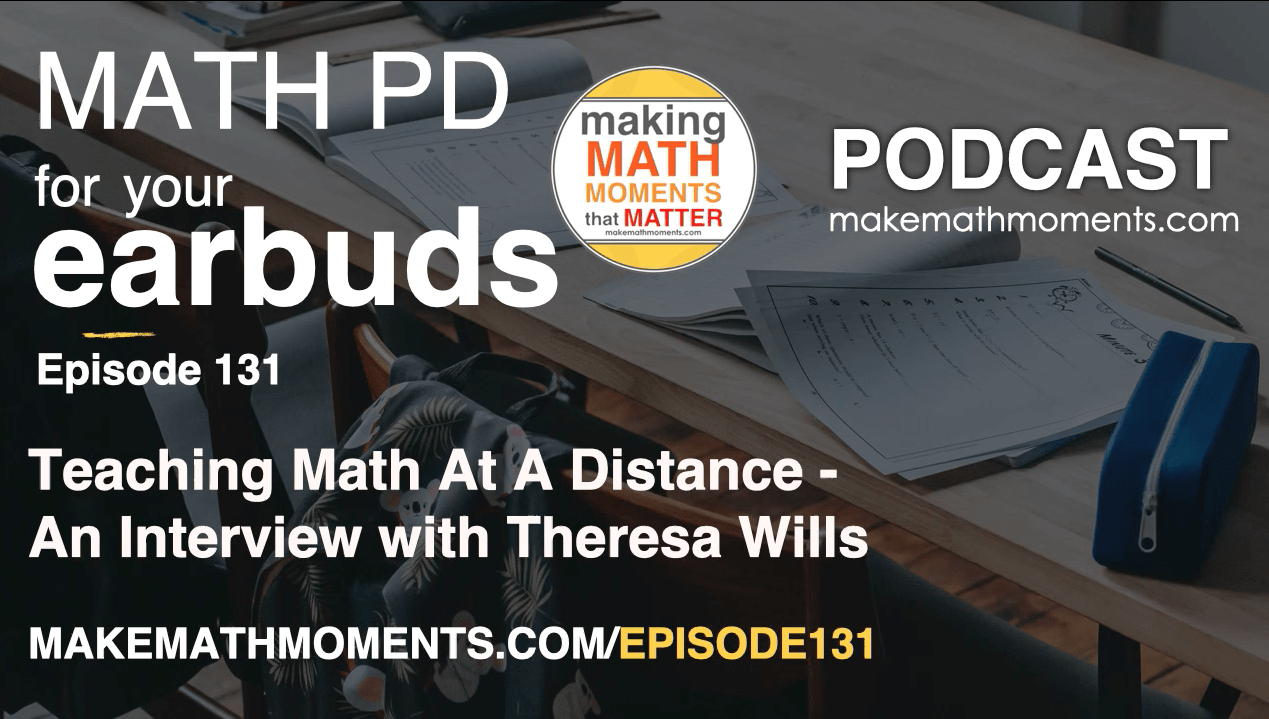 Episode #131: Teaching Math At A Distance – An Interview with Theresa Wills