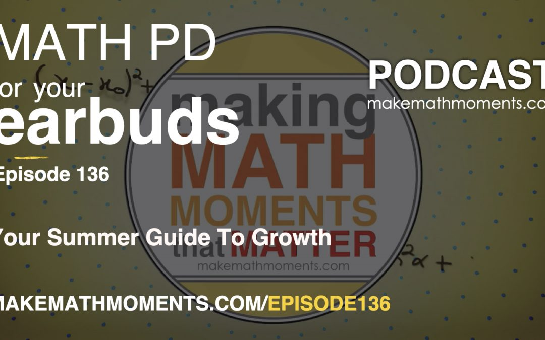 Episode #136: Your Summer Guide To Growth