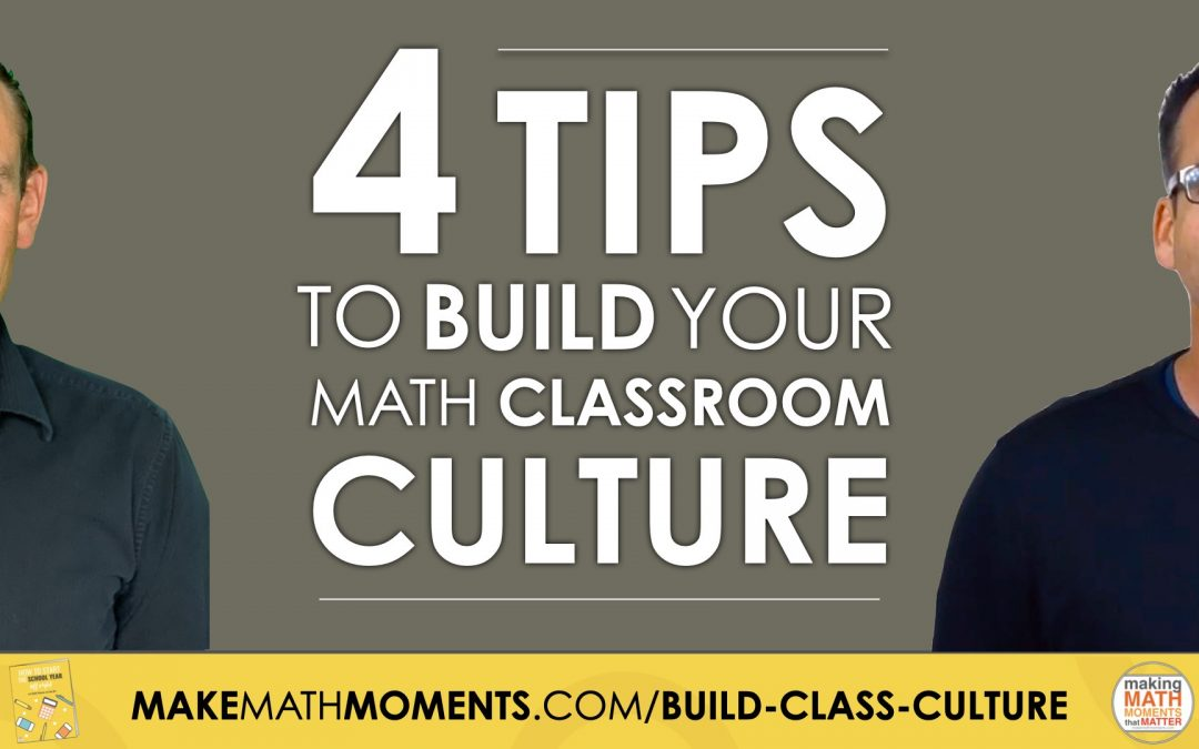 4 Tips To Build Your Math Classroom Culture