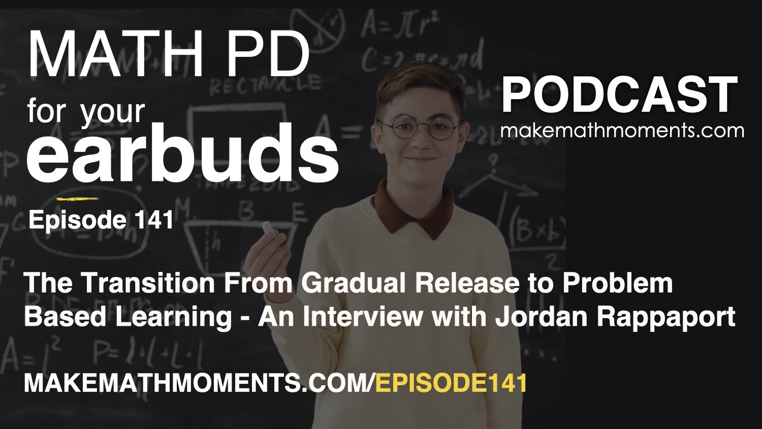 Episode #141: The Transition From Gradual Release to Problem Based Learning – An Interview with Jordan Rappaport
